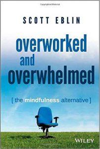 Scott Eblin - Overworked and overwhelmed